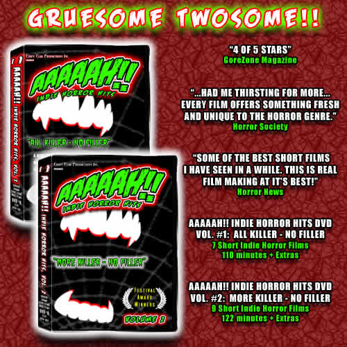 Ad for AAAAAH!! Indie Horror Hits Volumes 1 & 2. The Gruesome Twosome! Buy Now.